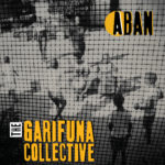 The Garifuna Collective || Aban