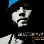 Doctor Nativo || Guatemaya (Single)